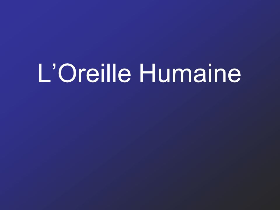 L'Oreille Humaine