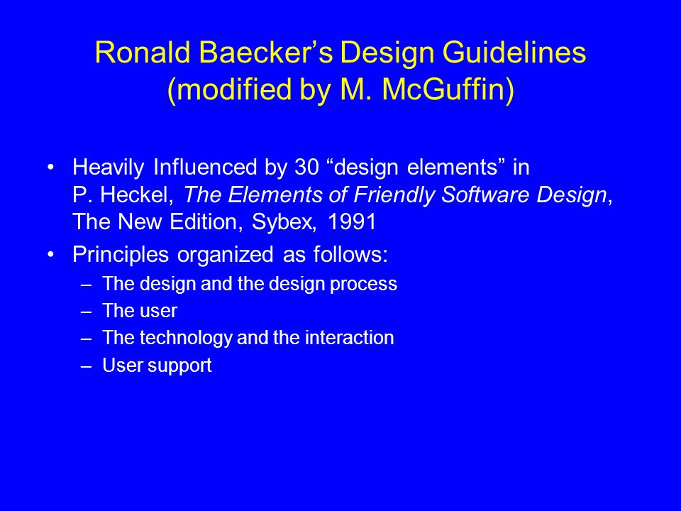 Ronald Baecker's Design Guidelines (modified by M. McGuffin)