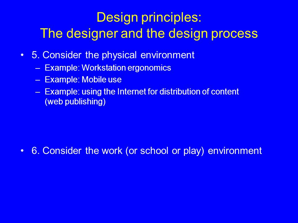 Design principles: The designer and the design process