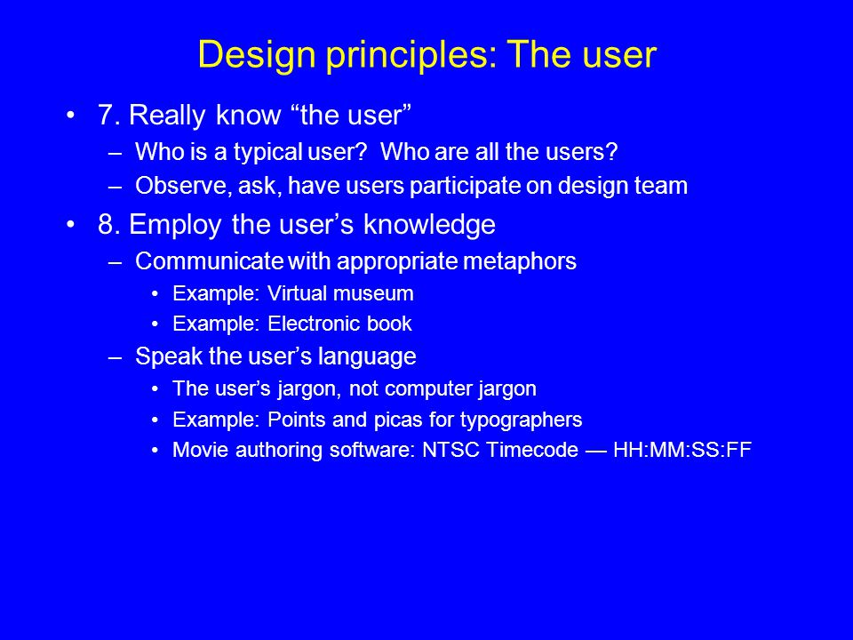 Design principles: The user