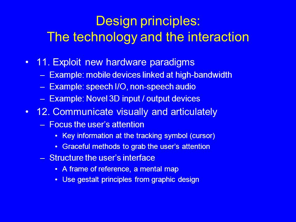 Design principles: The technology and the interaction
