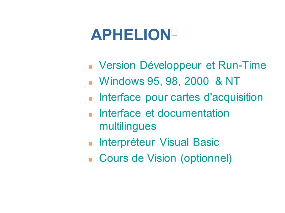 APHELIONâ Version Développeur et Run-Time Windows 95, 98, 2000 & NT