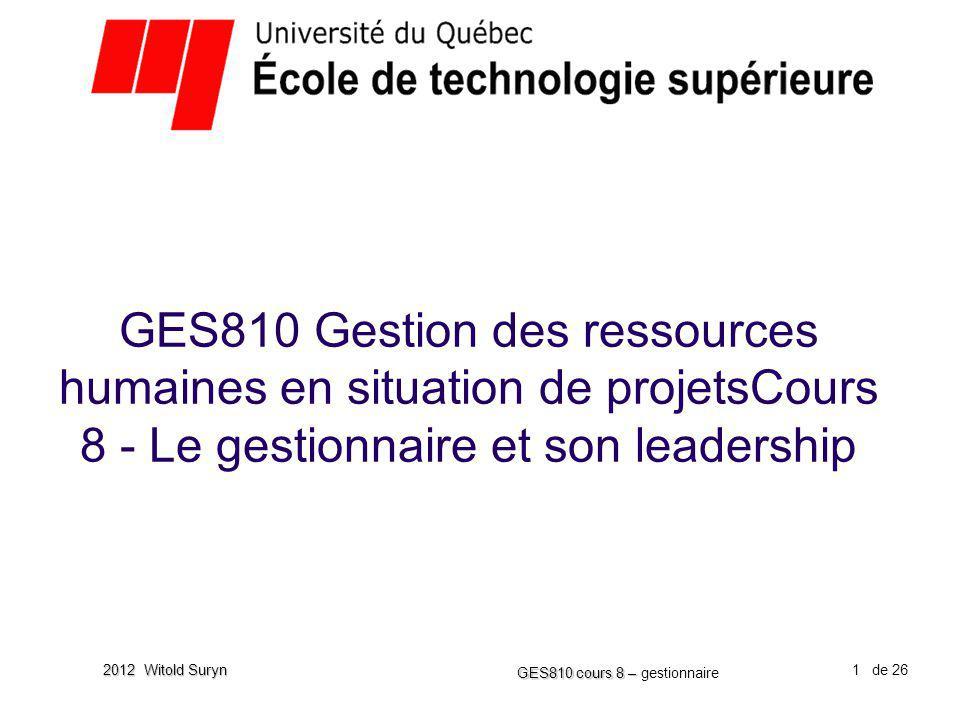 GES810 Gestion des ressources humaines en situation de projetsCours 8 - Le gestionnaire et son leadership