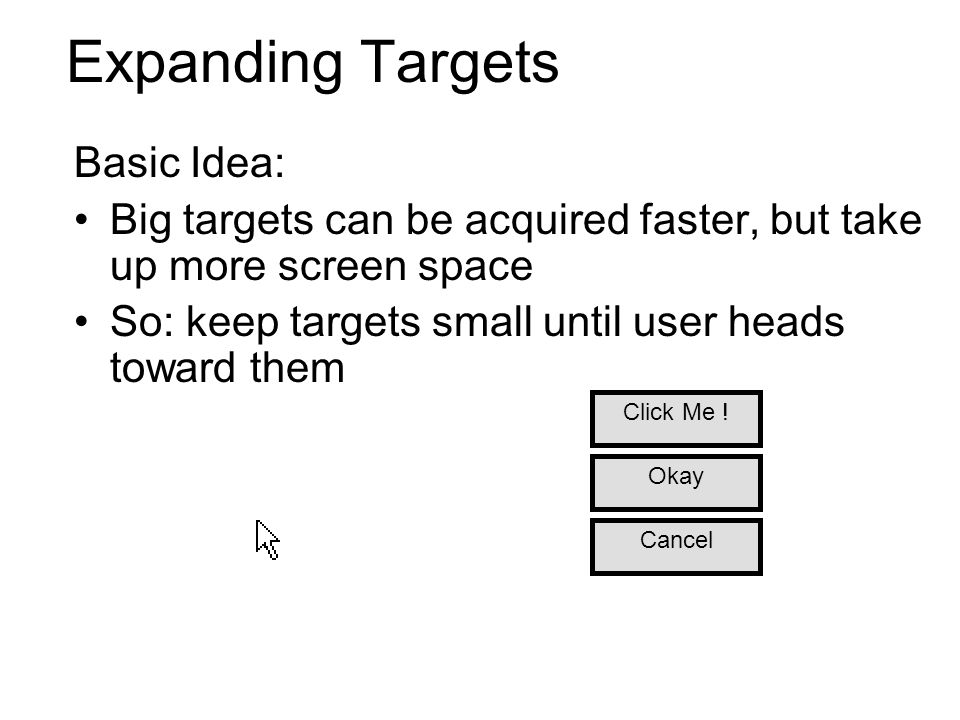 Expanding Targets Basic Idea: