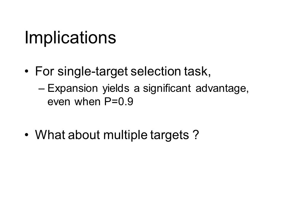 Implications For single-target selection task,