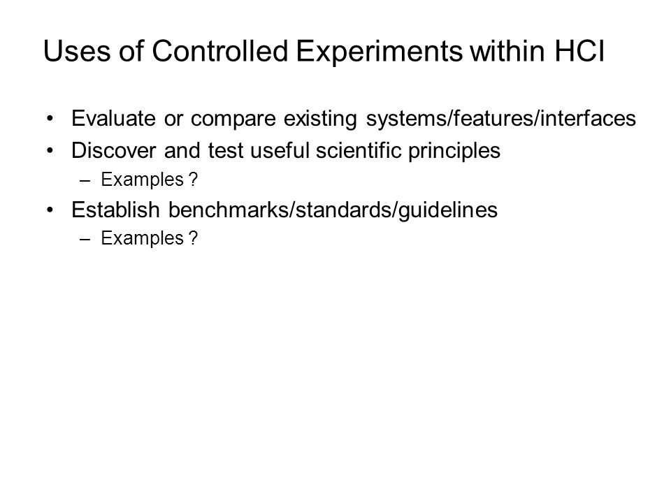 Uses of Controlled Experiments within HCI