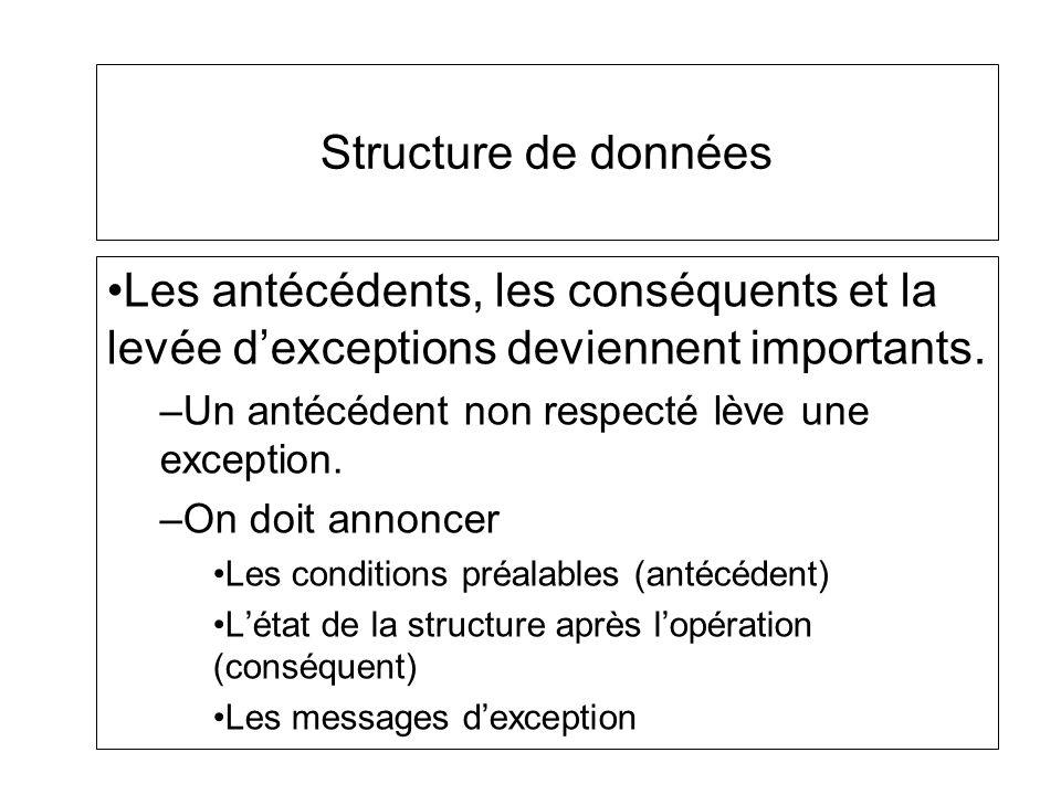 Structure de données Les antécédents, les conséquents et la levée d'exceptions deviennent importants.