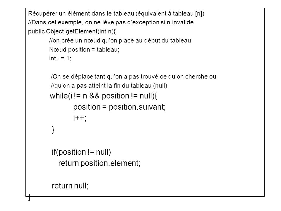 while(i != n && position != null){ position = position.suivant; i++; }