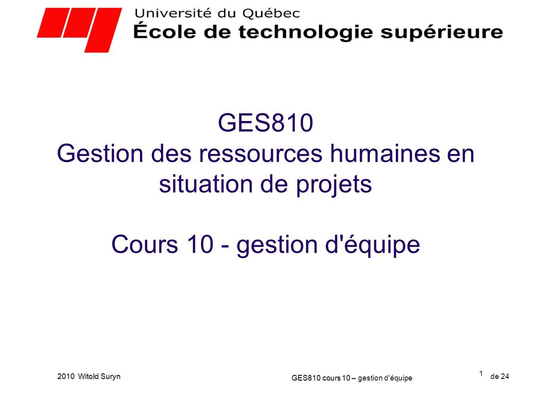 GES810 Gestion des ressources humaines en situation de projets Cours 10 - gestion d équipe