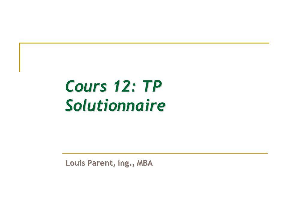 Cours 12: TP Solutionnaire