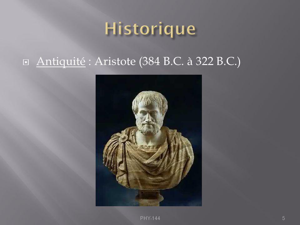 Historique Antiquité : Aristote (384 B.C. à 322 B.C.) PHY-144