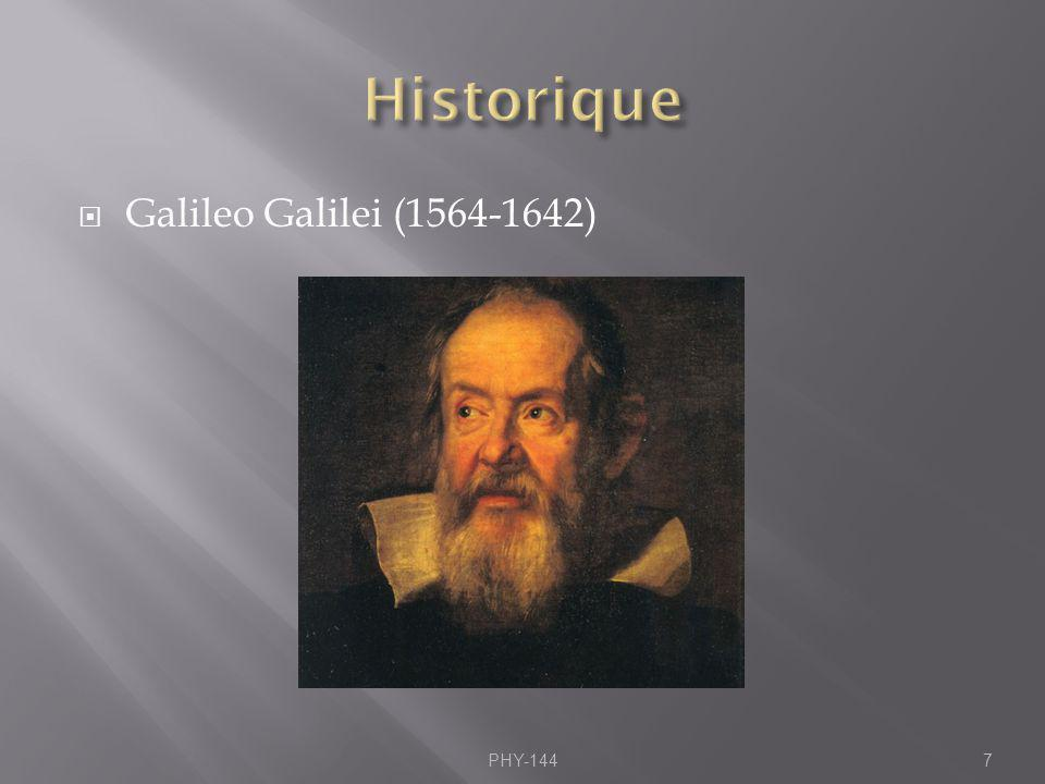 Historique Galileo Galilei (1564-1642) PHY-144
