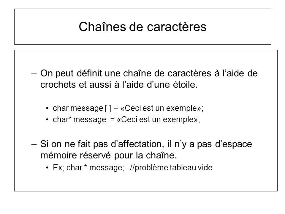 Chaînes de caractères On peut définit une chaîne de caractères à l'aide de crochets et aussi à l'aide d'une étoile.