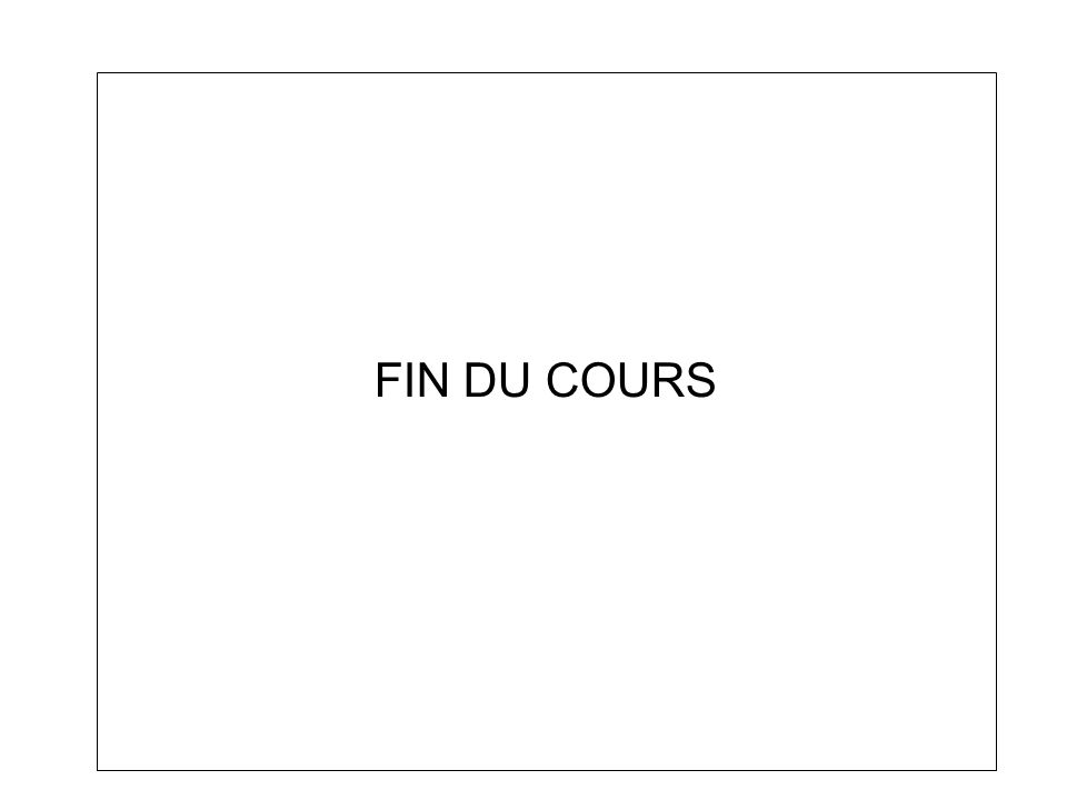 FIN DU COURS