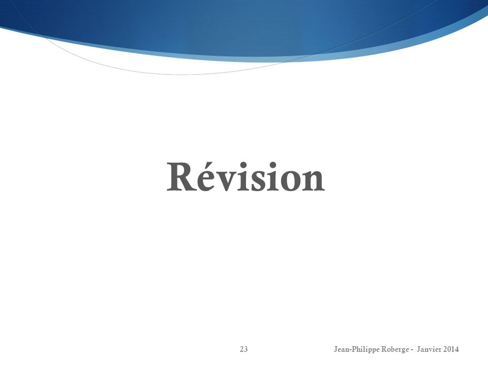 Révision Jean-Philippe Roberge - Janvier 2014