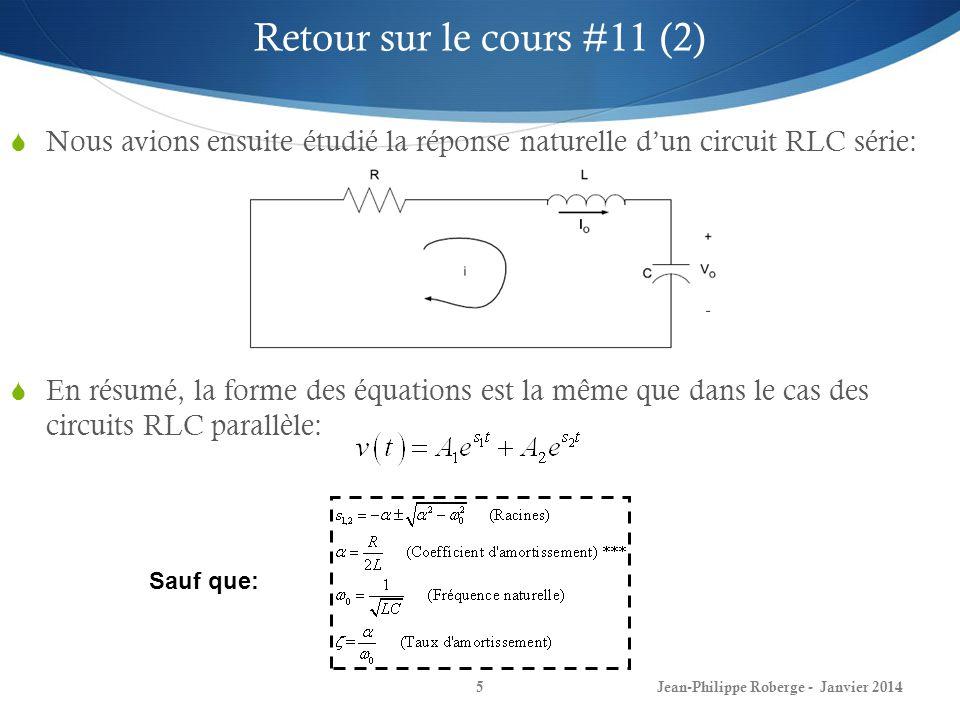 Retour sur le cours #11 (2) Nous avions ensuite étudié la réponse naturelle d'un circuit RLC série:
