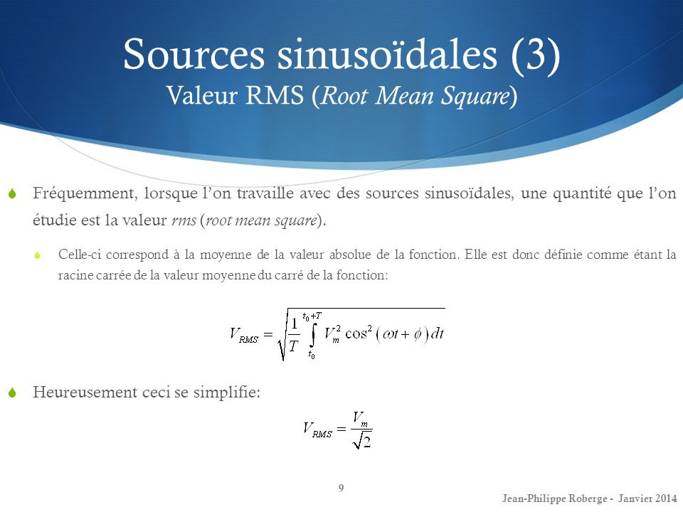 Sources sinusoïdales (3) Valeur RMS (Root Mean Square)