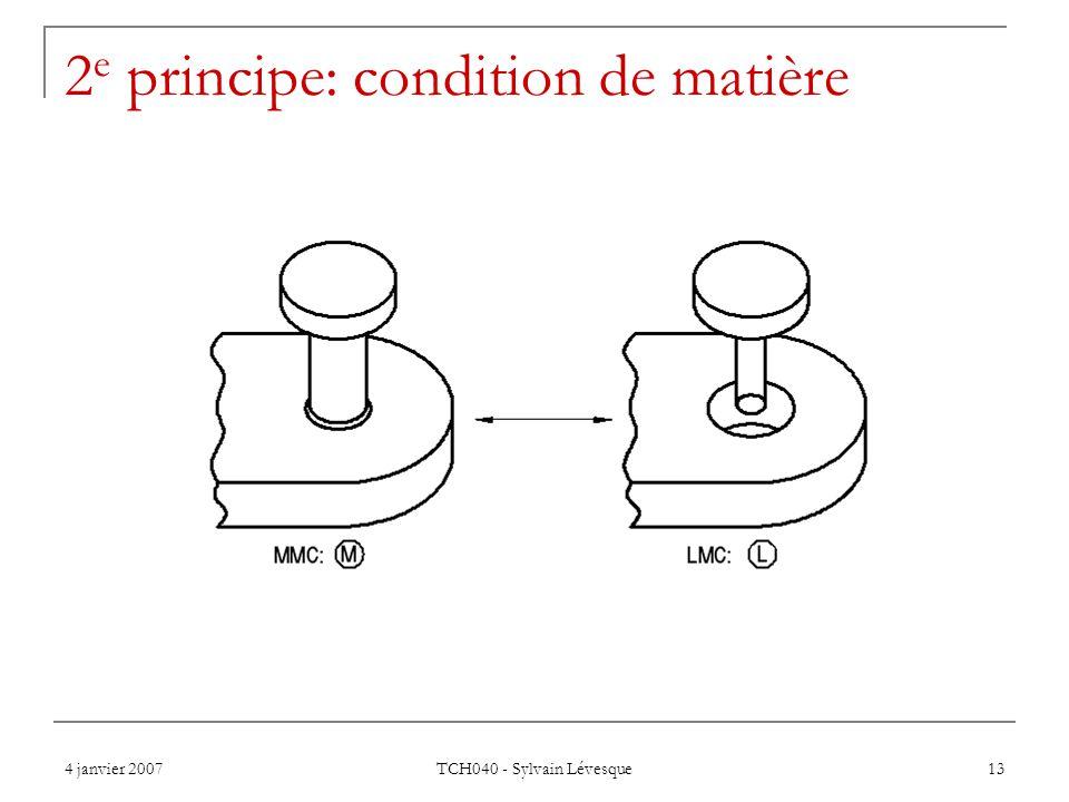 2e principe: condition de matière