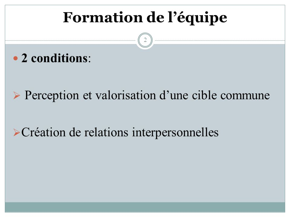 Formation de l'équipe 2 conditions: