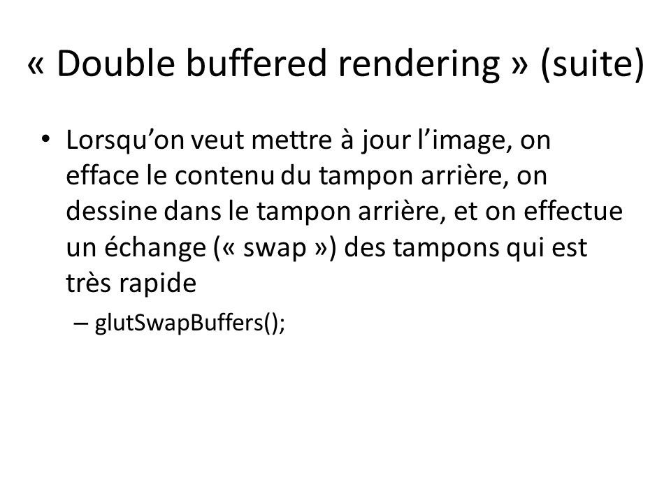 « Double buffered rendering » (suite)