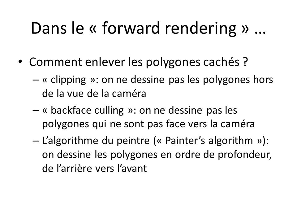 Dans le « forward rendering » …
