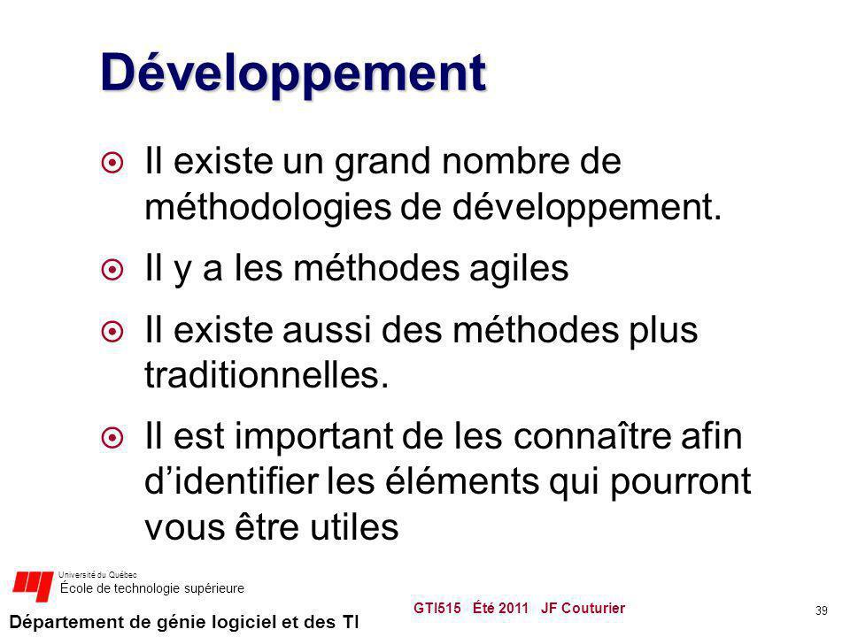 Développement Il existe un grand nombre de méthodologies de développement. Il y a les méthodes agiles.