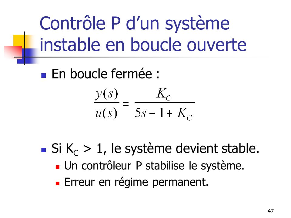 Contrôle P d'un système instable en boucle ouverte