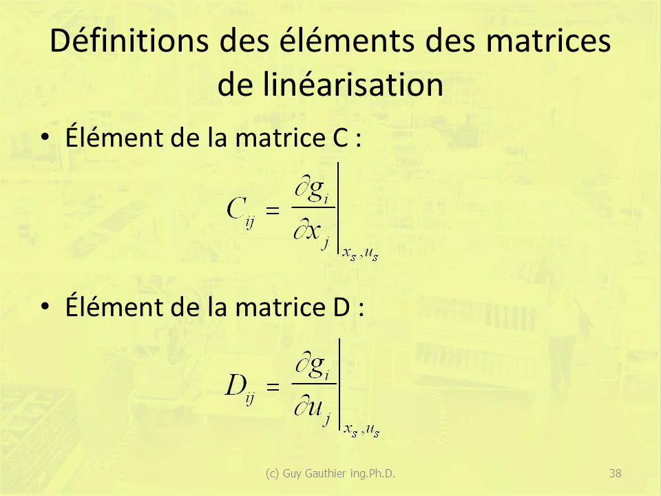 Définitions des éléments des matrices de linéarisation