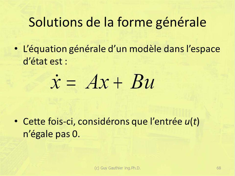 Solutions de la forme générale