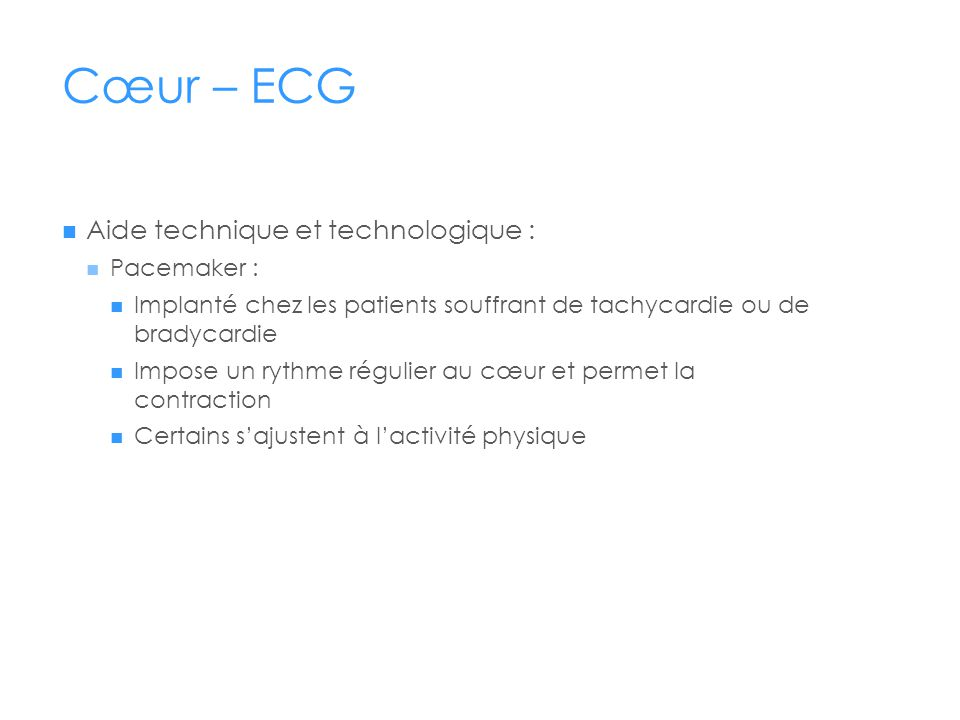 Cœur – ECG Aide technique et technologique : Pacemaker :