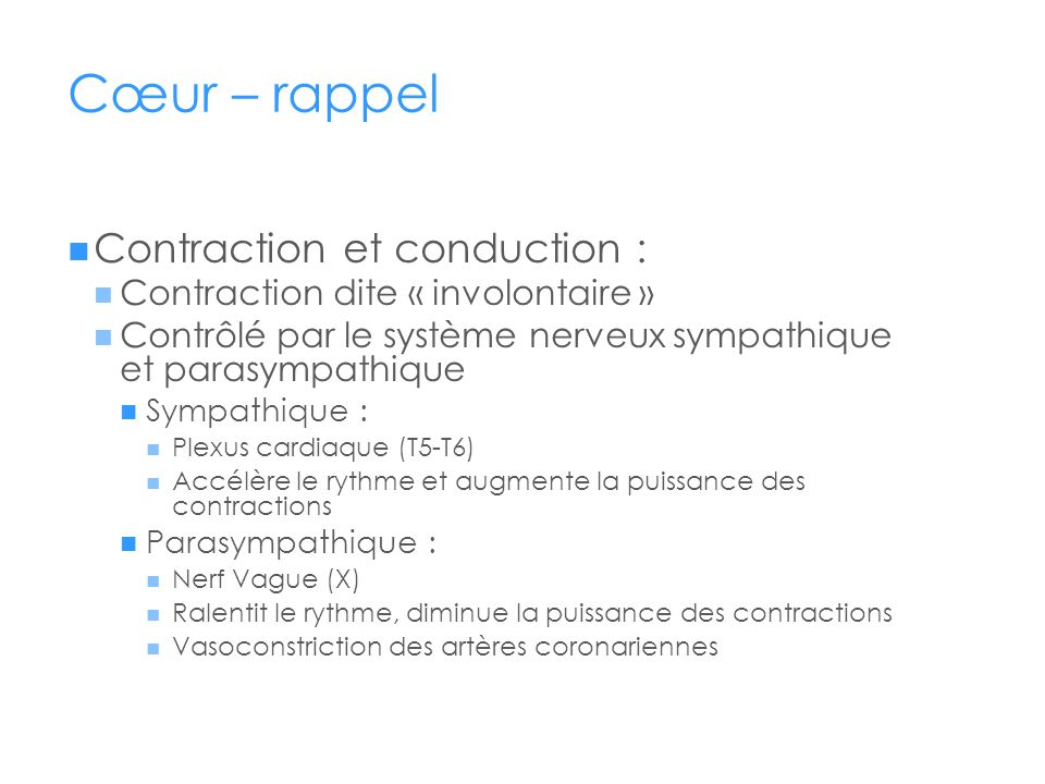 Cœur – rappel Contraction et conduction :
