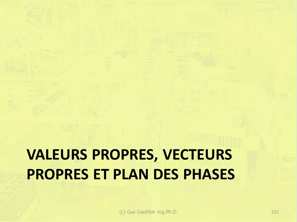 Valeurs propres, vecteurs propres et plan des phases