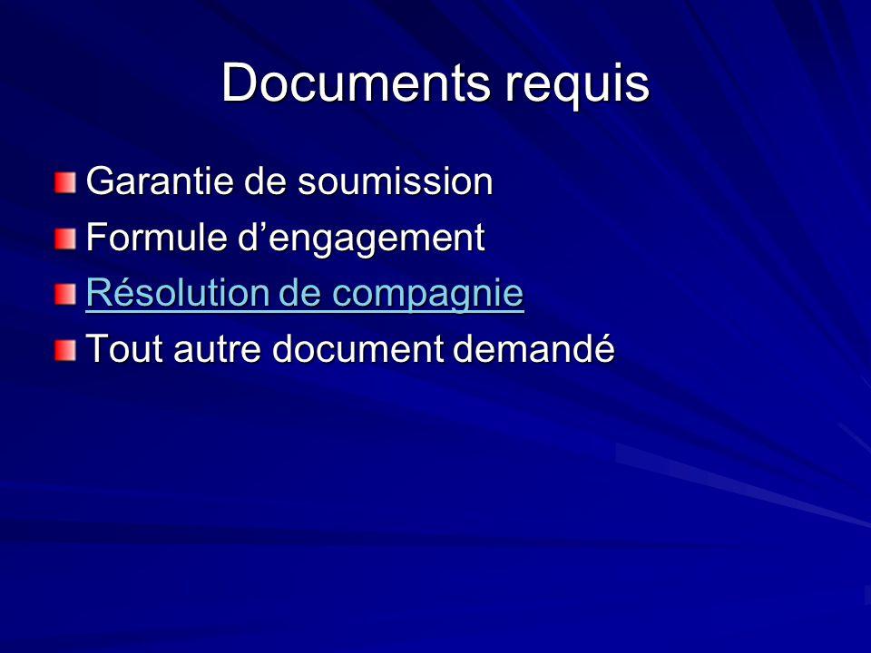 Documents requis Garantie de soumission Formule d'engagement