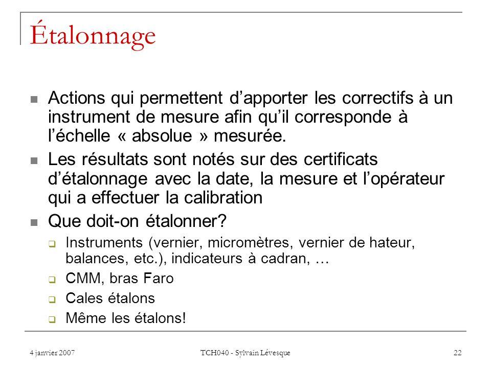 Étalonnage Actions qui permettent d'apporter les correctifs à un instrument de mesure afin qu'il corresponde à l'échelle « absolue » mesurée.