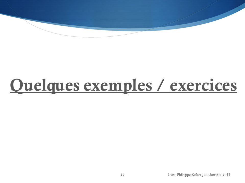Quelques exemples / exercices