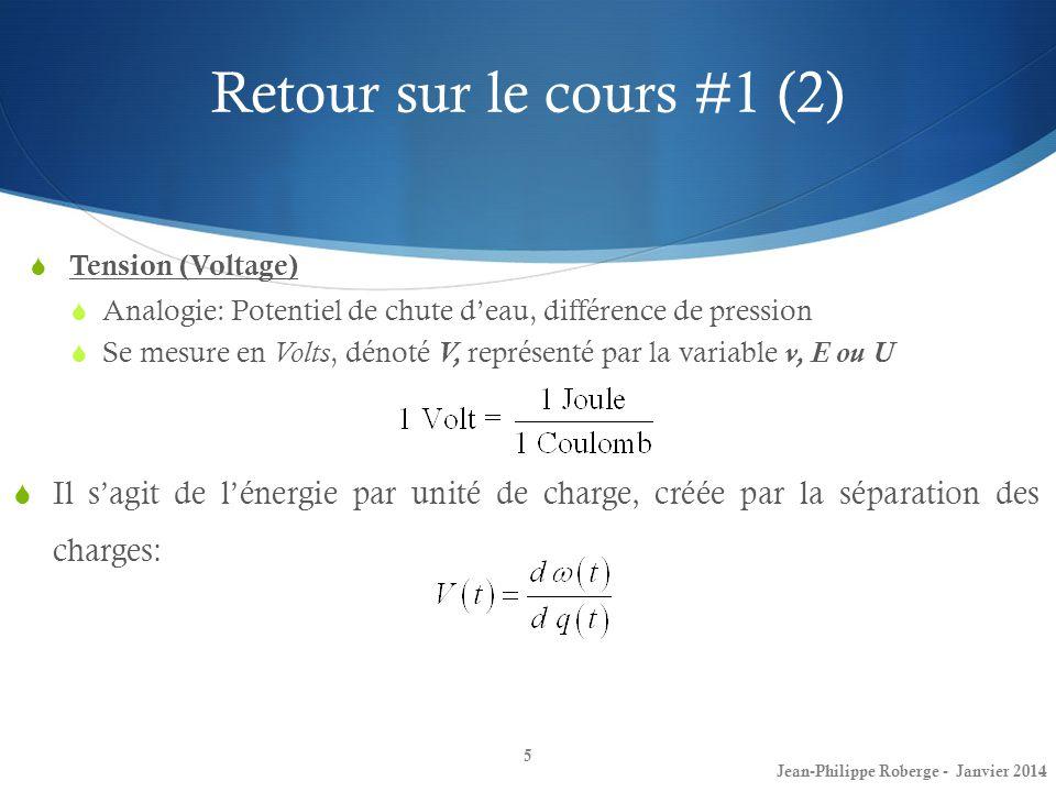 Retour sur le cours #1 (2) Tension (Voltage) Analogie: Potentiel de chute d'eau, différence de pression.