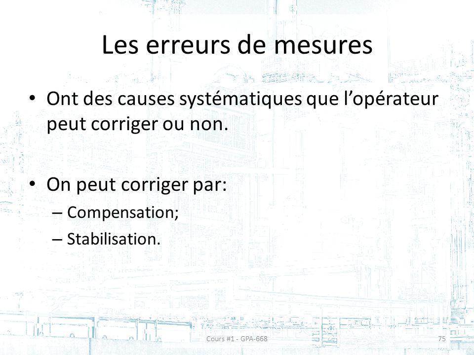 Les erreurs de mesures Ont des causes systématiques que l'opérateur peut corriger ou non. On peut corriger par: