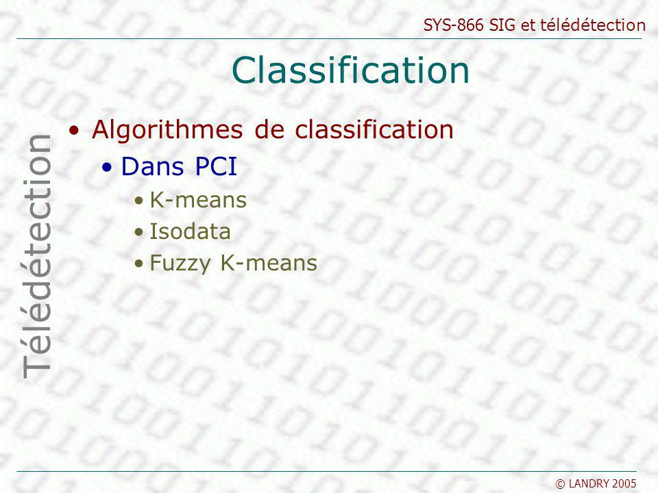 Classification Télédétection Algorithmes de classification Dans PCI
