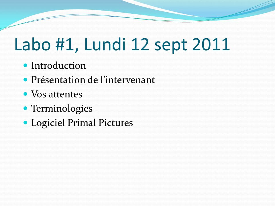 Labo #1, Lundi 12 sept 2011 Introduction Présentation de l'intervenant