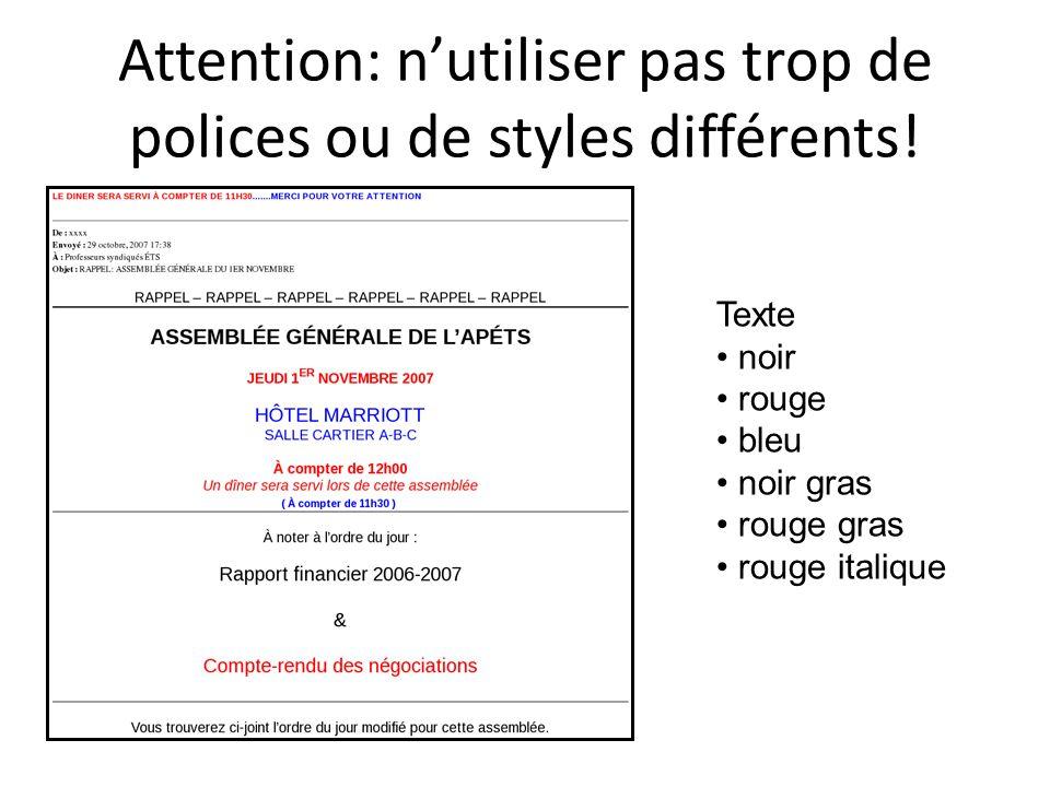 Attention: n'utiliser pas trop de polices ou de styles différents!