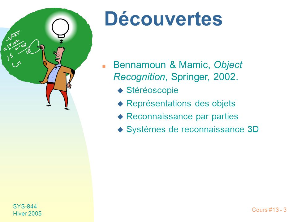 Découvertes Bennamoun & Mamic, Object Recognition, Springer, 2002.
