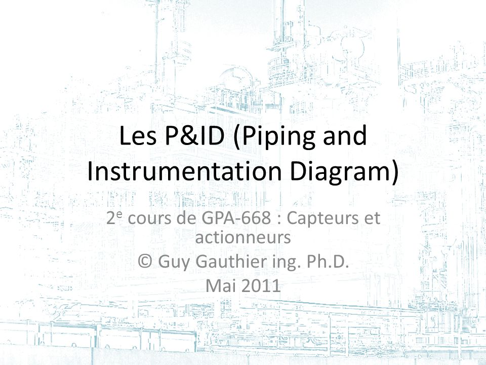 Les P&ID (Piping and Instrumentation Diagram)