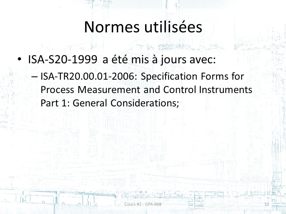 Normes utilisées ISA-S20-1999 a été mis à jours avec: