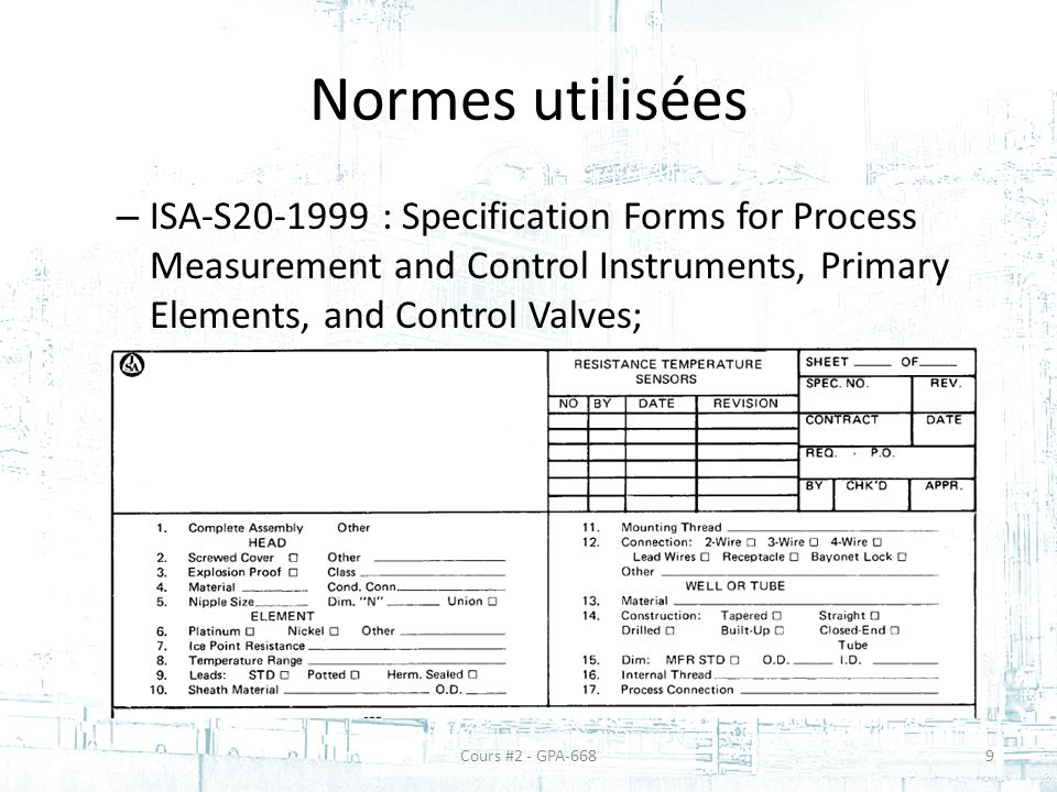 Normes utilisées ISA-S20-1999 : Specification Forms for Process Measurement and Control Instruments, Primary Elements, and Control Valves;