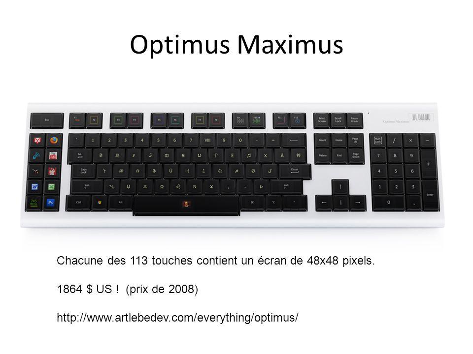 Optimus Maximus Chacune des 113 touches contient un écran de 48x48 pixels. 1864 $ US ! (prix de 2008)