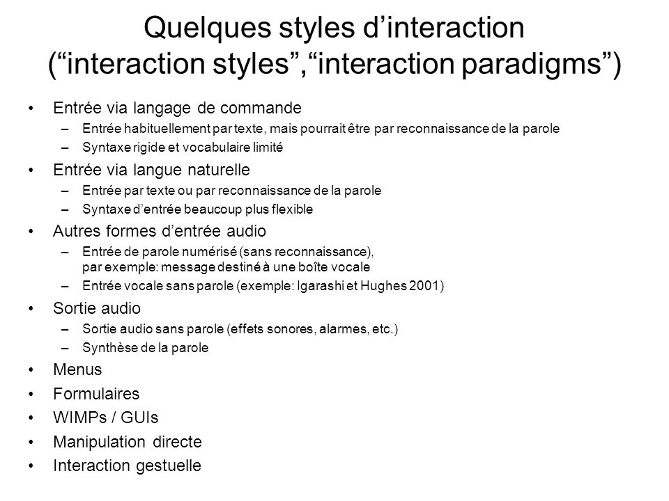 Quelques styles d'interaction ( interaction styles , interaction paradigms )