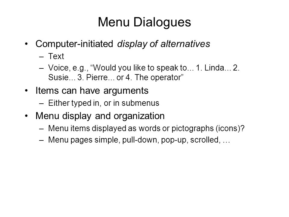 Menu Dialogues Computer-initiated display of alternatives