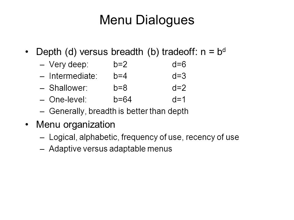 Menu Dialogues Depth (d) versus breadth (b) tradeoff: n = bd