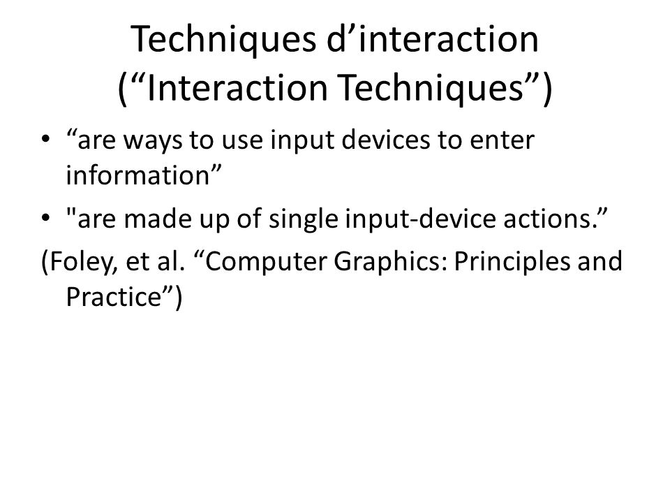 Techniques d'interaction ( Interaction Techniques )