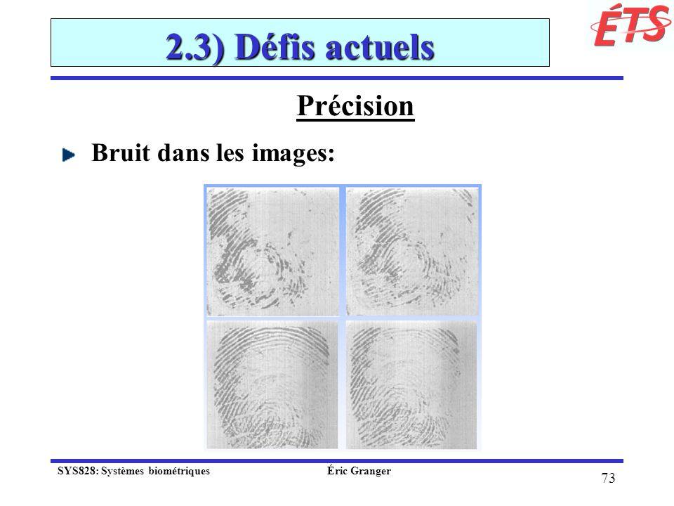 2.3) Défis actuels Précision Bruit dans les images: